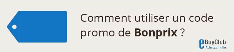 Comment utiliser un code promo Bonprix ?