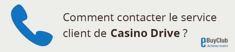 Comment contacter le service client Casino Drive ?