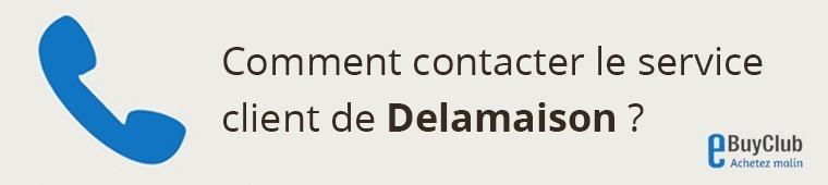 Comment contacter le service client Delamaison ?