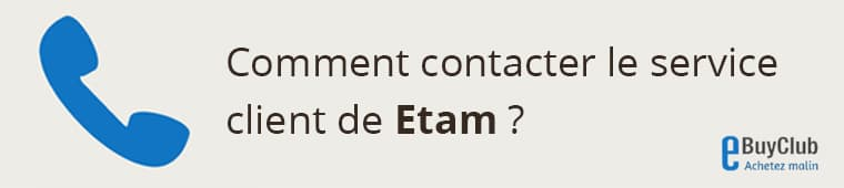 Comment contacter le service client Etam ?