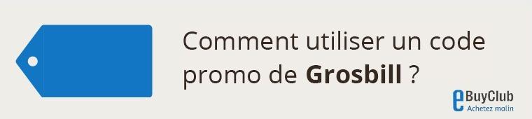 Comment utiliser un code promo Grosbill ?