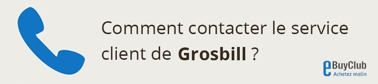 Comment contacter le service client Grosbill ?