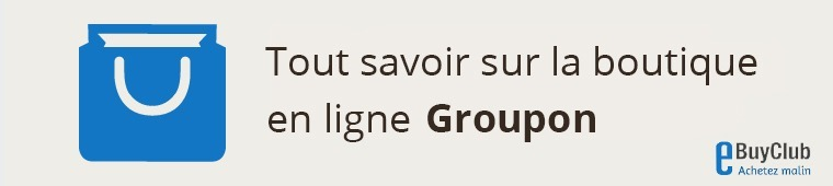 Tout savoir sur Groupon !