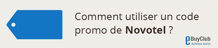 Comment utiliser un code promo Novotel Hôtels ?