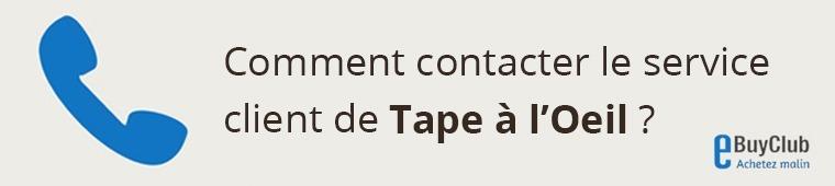 Comment contacter le service client Tape à l'Oeil ?