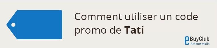 Comment utiliser un code promo Tati ?