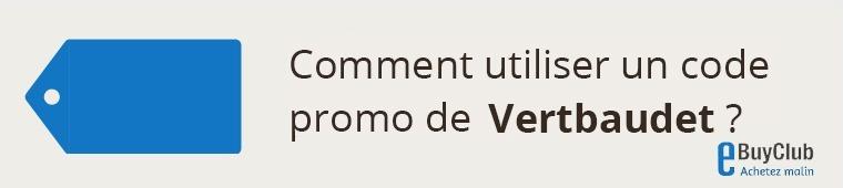 Comment utiliser un code promo Vertbaudet ?