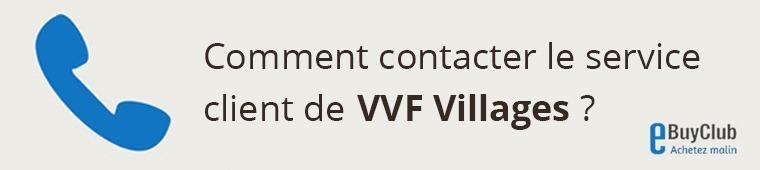 Comment contacter le service client VVF Villages ?