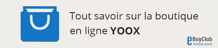 Tout savoir sur YOOX !