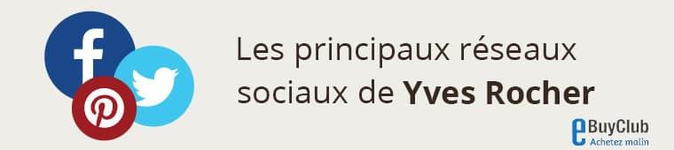 Quels réseaux sociaux pour Yves Rocher ?
